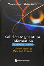 Solid State Quantum Information - An Advanced Textbook: Quantum Aspect of Many-Body Systems