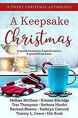 A Keepsake Christmas: A Sweet Christmas Anthology Kindle Edition