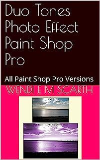 Duo Tones Photo Effect Paint Shop Pro: All Paint Shop Pro Versions (Paint Shop Pro Made Easy Book 312)