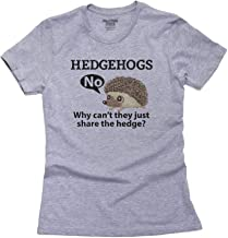 Hollywood Thread Hedgehogs, Why Can't They Share The Hedge? - Funny Women's Cotton T-Shirt