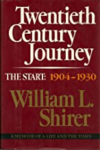 20th Century Journey: A Memoir of a Life and the Times : The Start : 1904-1930