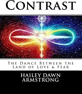 Contrast: The Dance Between the Land of Love & Fear