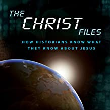 The Christ Files: How Historians Know What They Know about Jesus