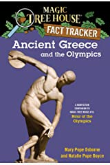 Ancient Greece and the Olympics: A Nonfiction Companion to Magic Tree House #16: Hour of the Olympics (Magic Tree House: Fact Trekker Book 10) Kindle Edition
