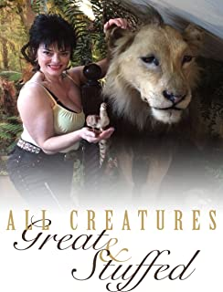 All Creatures Great and Stuffed