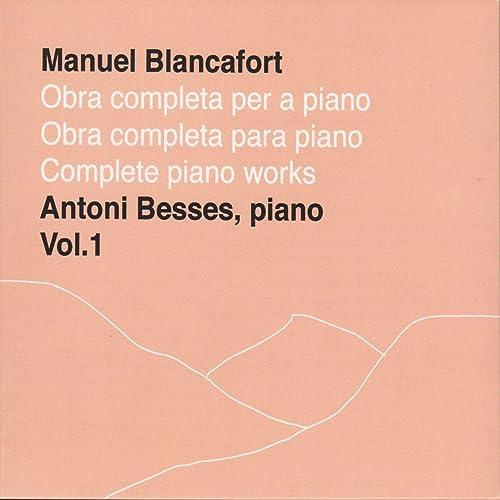 Manuel Blancafort, obra completa per a piano, vol. 1 / complete piano works