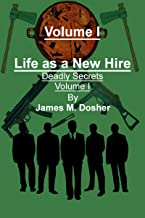 Life as a New Hire, Deadly Secrets, Volume I (Life as a New Hire, The 84 day internship of Cáel Nyilas in Twelve Volumes Book 1)