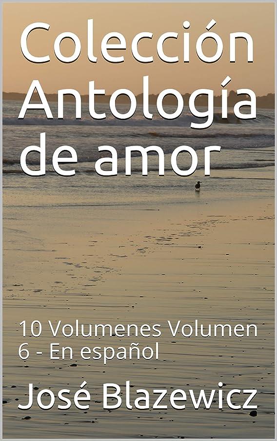 ジャンク撃退する機知に富んだColección Antología de amor: 10 Volumenes Volumen 6 - En espa?ol (Spanish Edition)