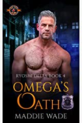 Omega's Oath (Police and Fire: Operation Alpha) (Ryoshi Delta Book 4) Kindle Edition