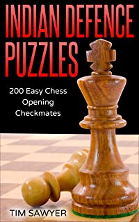 Indian Defence Puzzles: 200 Easy Chess Opening Checkmates (Easy Puzzles Book 5)
