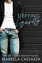 Defying Gravity: An MMF Bisexual Romance (An Ice Tigers Hockey Romance Novel Book 1)