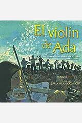 El violín de Ada (Ada's Violin): La historia de la Orquesta de Reciclados del Paraguay (Spanish Edition) Kindle Edition