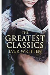 The Greatest Classics Ever Written: 120+ Beloved Books From All Over the World: The Poison Tree, Les Misérables, Hamlet, Jane Eyre, Ulysses, Huck Finn, ... Don Quixote, Arabian Nights, Bushido… Kindle Edition