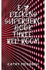 E-Z Dickens Superhero: Book Three: Red Room Kindle Edition