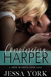 Convincing Harper (Love In Santa Lena Book 2)