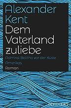Dem Vaterland zuliebe: Admiral Bolitho vor der Küste Amerikas (Ein Richard-Bolitho-Roman 23) (German Edition)