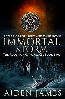 Immortal Storm: A Warriors of Light and Dark Novel (The Roderick Chronicles Book 2)