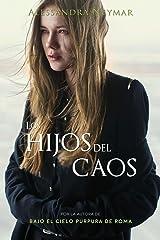 Los hijos del caos: Trilogía Los hijos del caos Vol. 1 Versión Kindle