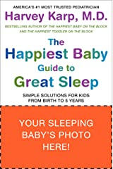 The Happiest Baby Guide to Great Sleep: Simple Solutions for Kids from Birth to 5 Years Kindle Edition