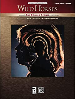 Wild Horses Sheet Piano/Vocal/Chords Words and music by Mick Jagger and Keith Richards / recorded by the Rolling Stones