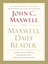The Maxwell Daily Reader: 365 Days of Insight to Develop the Leader Within You and Influence Those Around You Book PDF