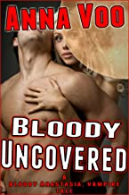 Bloody Uncovered: A Bloody Anastasia, Vampire Tale