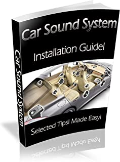 Car Sound System. Installation guide! Made Easy! Selected Tips!