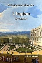 Fiche de lecture illustrée - L'Ingénu, de Voltaire: Résumé complet et analyse approfondie de l'œuvre (French Edition)