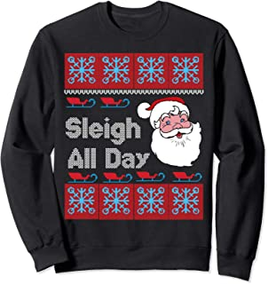 Mens Sleigh All Day Funny Santa Hat Xmas Shirt Gifts Sweatshirt