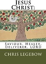 Jesus Christ:: Saviour Healer Deliverer LORD