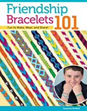 Friendship Bracelets 101: Fun to Make, Wear, and Share! (Can Do Crafts Book 3335) PDF