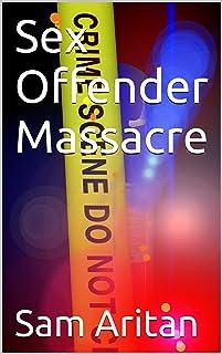 Sex Offender Massacre
