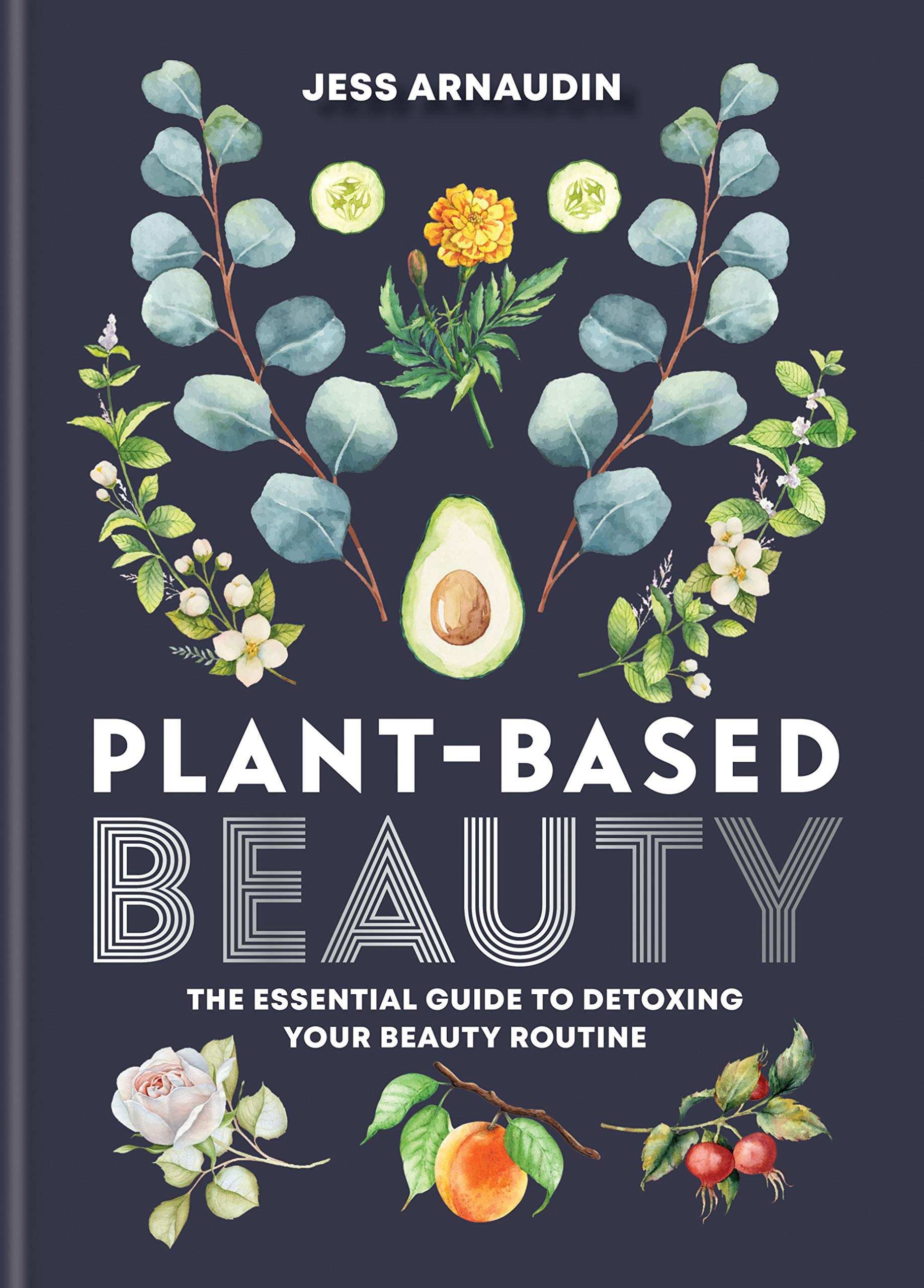 Image OfPlant-Based Beauty: The Essential Guide To Detoxing Your Beauty Routine (English Edition)