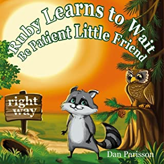 Ruby Learns to Wait: (Bedtime story about a little Raccoon who learn patience and good manners, Picture Books, Preschool Books, Ages 3-8, Baby Books, Kids Book)