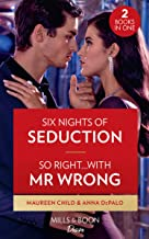 Six Nights Of Seduction / So Right...With Mr. Wrong: Six Nights of Seduction / So Right…with Mr. Wrong (the Serenghetti Br...