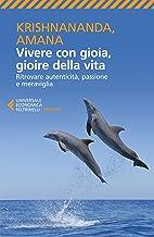 Vivere con gioia, gioire della vita: Ritrovare autenticità, passione e meraviglia (Italian Edition)