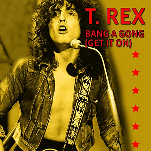 Bang A Gong (Get It On) (Extended Version) by T. Rex on Amazon Music -  Amazon.co.uk