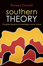 Southern Theory: The global dynamics of knowledge in social science