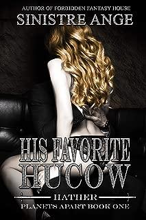 His Favorite Hucow: Hathor (Planets Apart Book 1)