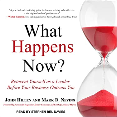 What Happens Now?: Reinvent Yourself as a Leader Before Your Business Outruns You