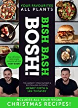 BISH BASH BOSH!: Your Favourites. All Plants: The brand new Sunday Times besteller from the #1 vegan authors