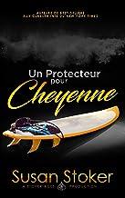 Un Protecteur pour Cheyenne (Forces Très Spéciales t. 6)