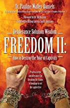 Deliverance Solution Wisdom Freedom II: How to Destroy the Yoke of Captivity: Practical steps and utterances for breaking the chains of bondage to set the captive free%u2026