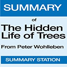 Summary of The Hidden Life of Trees: From Peter Wohlleben and Tim Flannery