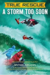 True Rescue: A Storm Too Soon: A Remarkable True Survival Story in 80-Foot Seas (True Rescue Series) Kindle Edition