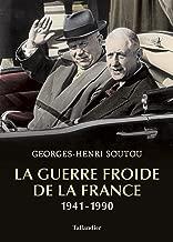 La guerre froide de la France: 1941-1990 (French Edition)