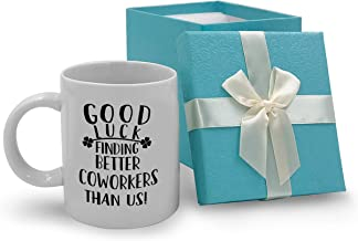 Tom Boy Going Away Gifts for Coworker Good Luck Finding Better Coworkers Than Us Mug 11oz Coffee Mug Funny Farewell Retirement Gift for Colleagues Friends