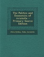 The Politics and Economics of Aristotle - Primary Source Edition