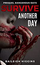 Survive Another Day: Prequel (Dangerous Days - A Zombie Apocalypse Survival Thriller Book 0)