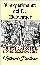 El experimento del Dr. Heidegger: CUENTOS CLÁSICOS DEL NORTE. SEGUNDA SERIE (Spanish Edition)